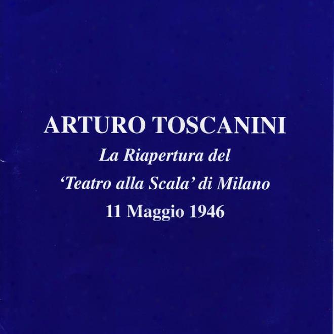 Rossini, Verdi, Puccini, Boito: La Reapertura Del Teatro Alla Scala Di Milano