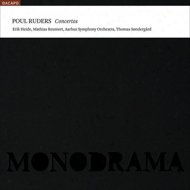 Ruders, P.: Concerto In Pieces / Violin Concerto No. 1 / Monodrama (heide, Reumert, Aarhus Symphony, Sondergard)