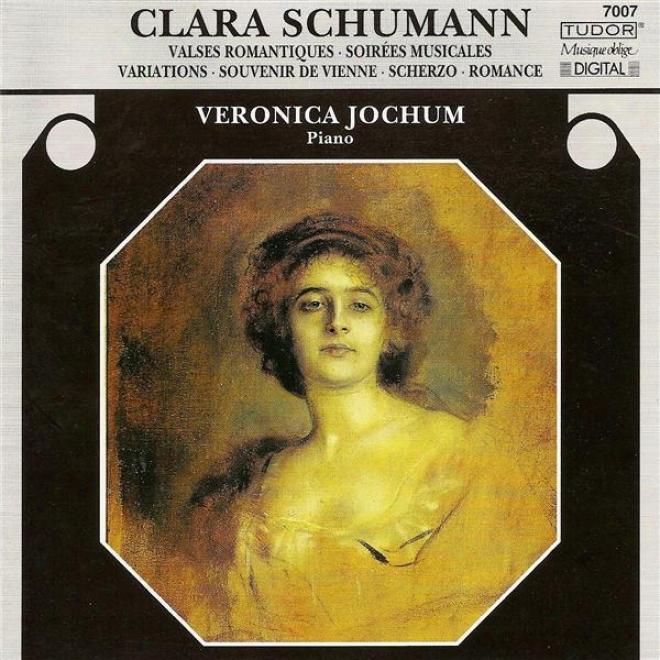 Schumann, C.: Soirees Musicales / Valses Romantiques / Souvenir De Vienne / Scherzo, Op. 10 / Variations On A Theme By Robert Schu