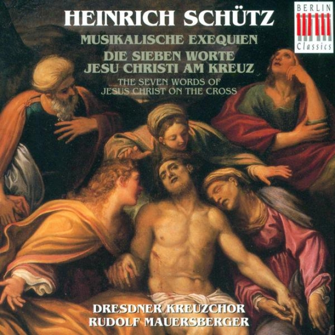 Schutz, H.: Musicalische Exequien / Die Sieben Worte Jesu Christi Am Kreuz (mauersberger)