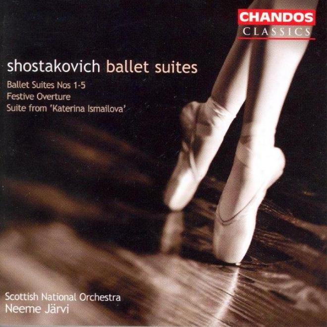 Shostakovich: Suite From Katerina Izmailova / Ballet Suites Nos. 1-5 / Festive Overture
