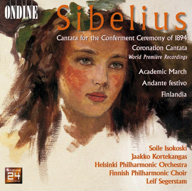 Sibelius, J.: Academic March / Cantata For The Conferment Ceremony Of 1894 / Cantata In the place of The Coronation Of Nicholas Ii (finnish Ph