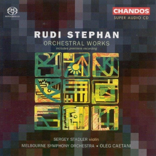 Stephan: Music For Violin And Orchestra / Music In quest of Orchestra 1(910) / Music For Orchestra (1912)