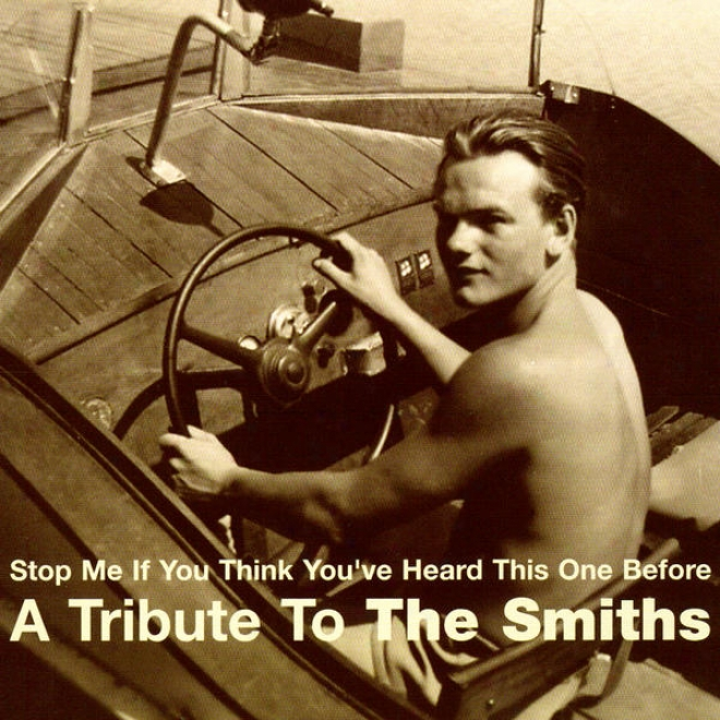 Stop Me If You Think You've Heard This One Before - A Trib8te To The Smiths