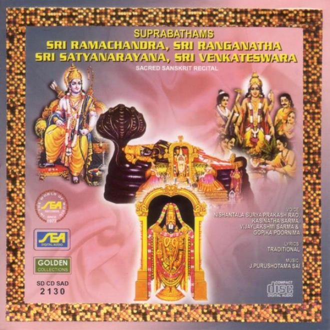 Suprabathams Sri Ramachandra, Sri Ranganatha, Sri Satyanarayana, Sri Venkateswara