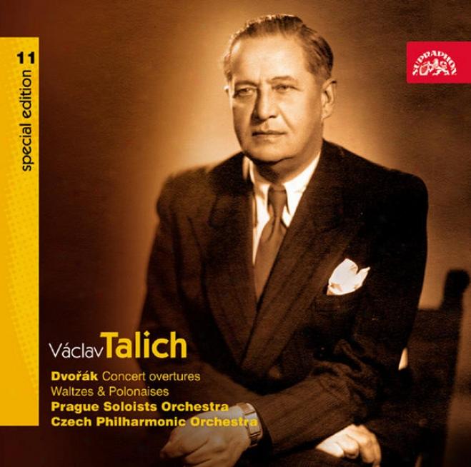 Talich Special Edition 11 Dvorak: Concerto Overture, Waltzes & Polonaises / Czech Po Et Al.