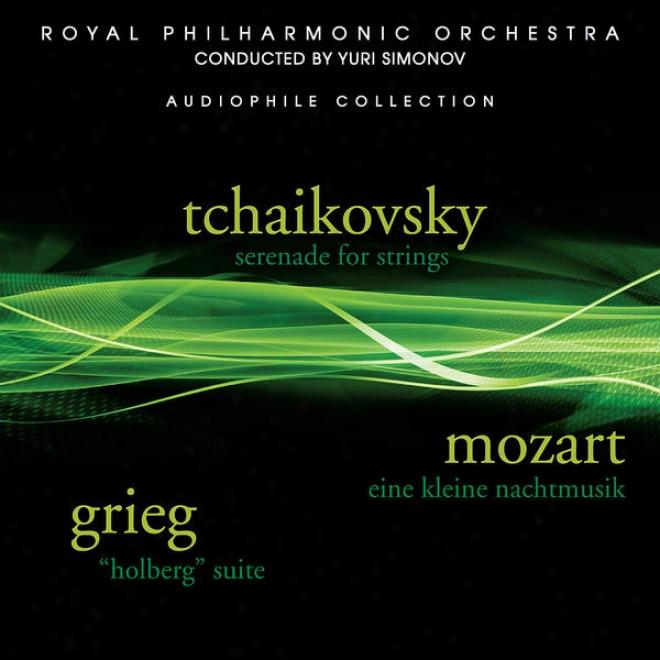 Tchaikovsky: Serenade For Strings - Grieg: Holberg Suite - Mozart: Eine Kleine Nachtmusik