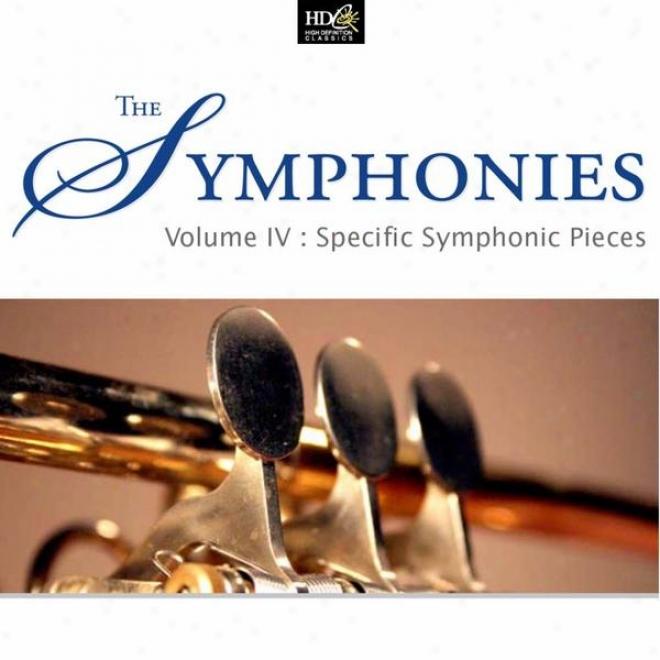 The Symphonies Vol. 4 : Specific Symphonic Pieces ( Unique Elements Of Haydn's Symphonies)