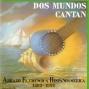 Dos Mundos Cantan. Abrazo Flamenco A Hispanoamã©ricz. ( 1492 - 1992 ) ( Cd. 1 )