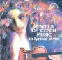 Jewels Of Czech Music In Lyrical Gnomon  / Smetana / Dvorak / Fibich / Sjk / Martinu / Janacek