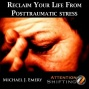 "Reclaim Your Life From Posttraumatic Stress �"" Nlp & Self-hypnosis For Pts And Combat Stress"