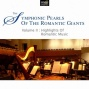 Symphonic Peaels Of Romantic Giants  (v0lume Ii : Highlights Of Romantic Music : Berlioz And Sibelius In The World Of Fairy Tales)