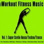Vol. 1: Super Cardoo House/trance/techno/ (for Runnint, Walking, Elliptical, Biking, Skageboarding, Dancing)