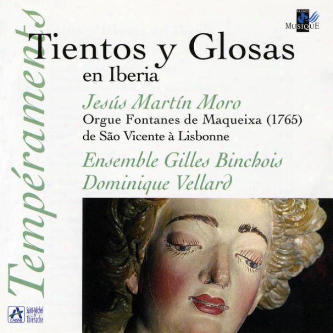 Tientos Y Glosas En Iberia (orgue Fontanes De Maqueixa eD Sao Vincente à Lisbonne)