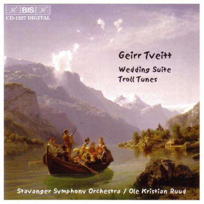 Tveitt: 100 Folk-tunes From Hardanger, Suite No. 4: Wrdding Suite / Suite No. 5: Troll Tunes