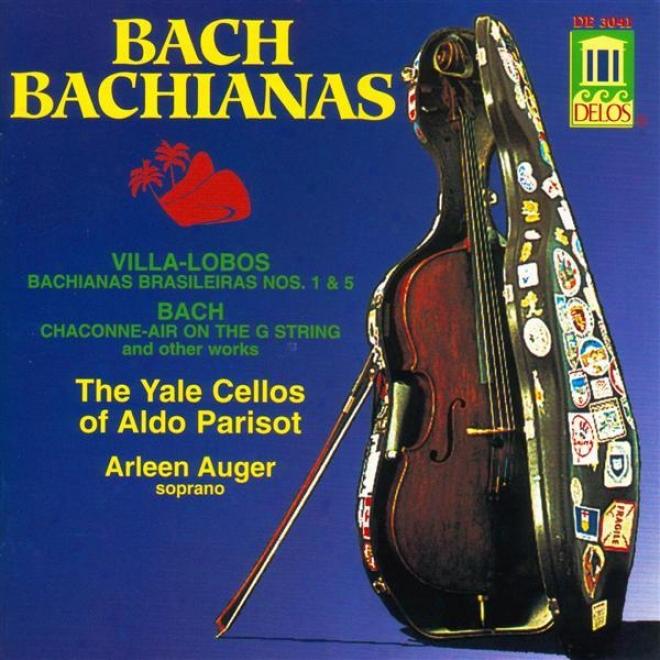 Villa-lobos, H.: Bachianas Brasileiras Nos. 1 And 5 / Bach, J.s.: Air / Prelude No. 22 In B Flat Minor, Bwv 867 (yale Cellos)