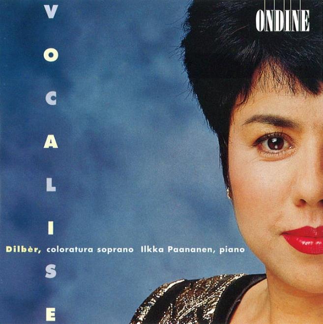 Vocal Recital: Dilber - Schubert, F. / Liszt, F. / Hahn, R. / Ravel, M. / Bachelet, A. / Rachmaninov, S. / Strauss, R. (vocalise)