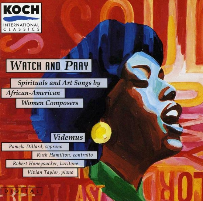 Watch And Commune with God: Spiritual And Art Songs By African-american Women Composers
