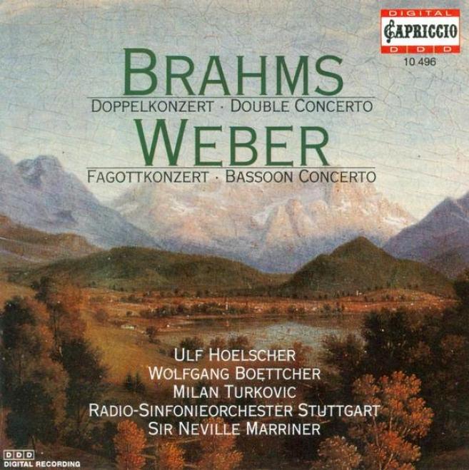 Weber, C.m. Von: Bassoon Concerto, Op. 75 / Andante E Rondo Ungarese / Brahms, J.: Doyble Concerto, Op. 102 (turkovic, Hoelscher,
