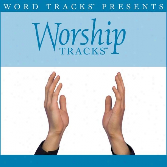 Worship Tracks - Worth Everything - As Made Popular By Pocket Full Of Rocks [Playing Track]