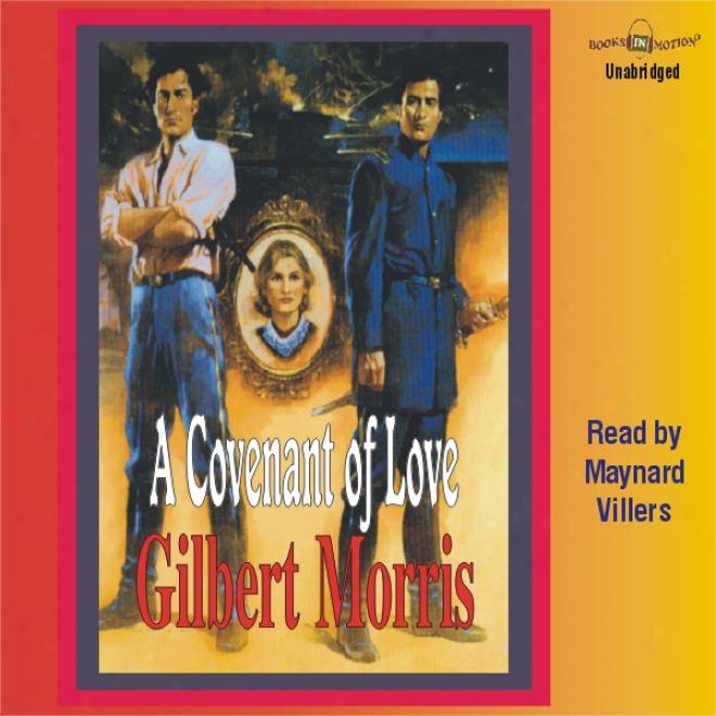 A Covenant Of Love: The Appomattox Saga #1 (unabridged)