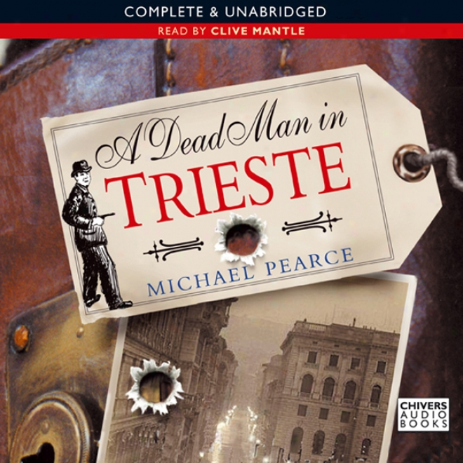 A Dead Man In Trieste (unabridged)