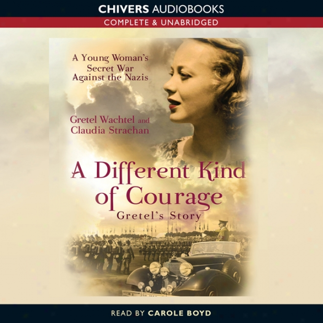 A Different Kind Of Courage (unabridged)