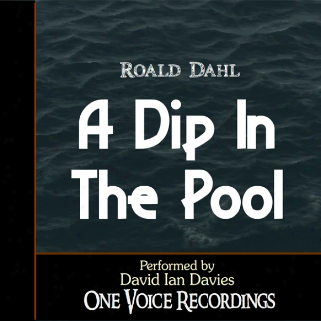 A Dip In The Pool (unabridged)