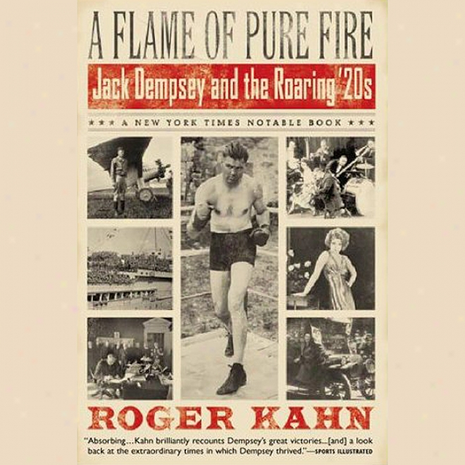A Flame Of Pure Fire: Jack Dempsey Anx The Roaring '20s (unabridged)