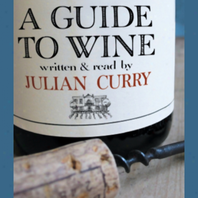 A Guide To Wine (unabridged)