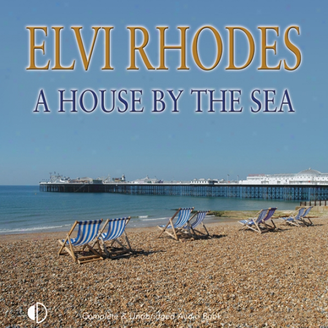 A House By The Sea (unabridged)