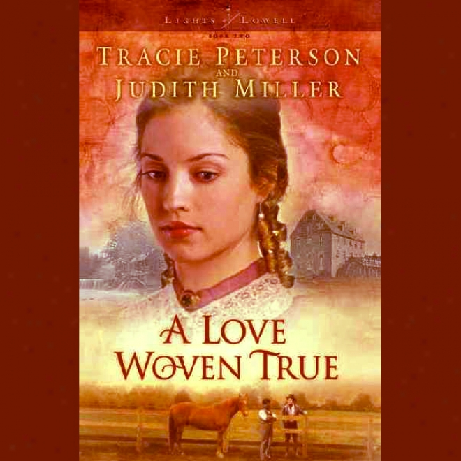 A Love Woven True (unabridged)