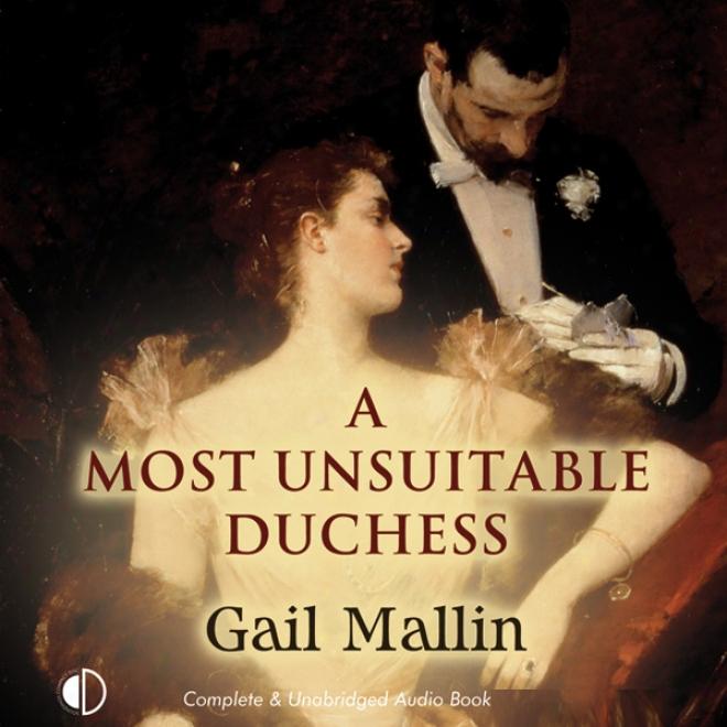 A Most Unsuitable Duchess (unabridged)
