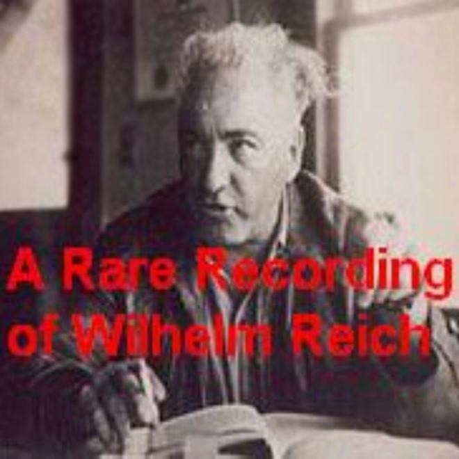 A Rare Recording Of Wilhelm Reich