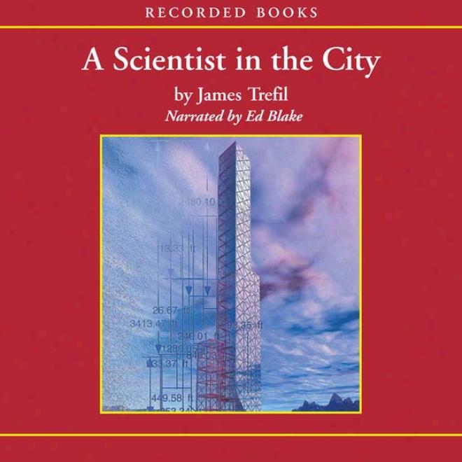 A Scientist In The City (unabridged)