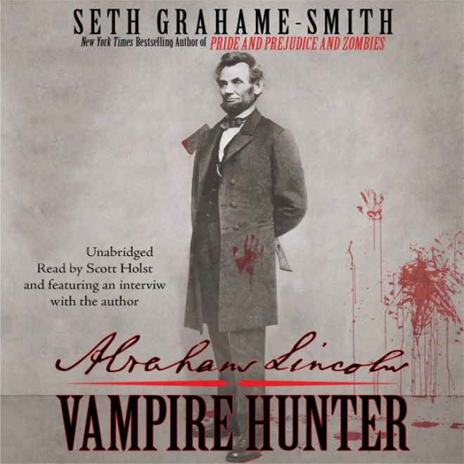 Abraham Lincoln: Vampire Hunter (unabridged)