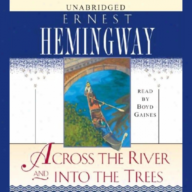 Across The River And Into The Trees (unabridged)