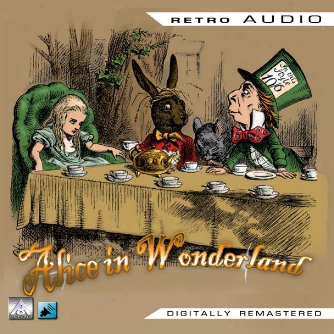 Alice In Wonderland: Retro Audio (framatised)