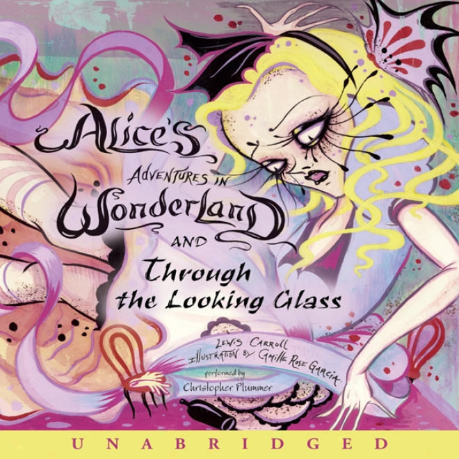 Alice's Adventures In Wonderland And Tnrough The Looking Glass (unabridged)