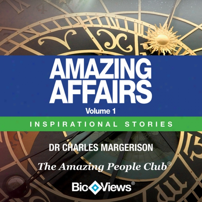 Amazing Affairs - Volume 1: Insirational Stories (unabridged)