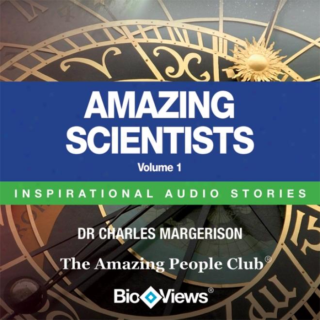 Amazong Scientists - Volume 1: Inxpirational Stories (unabridged)