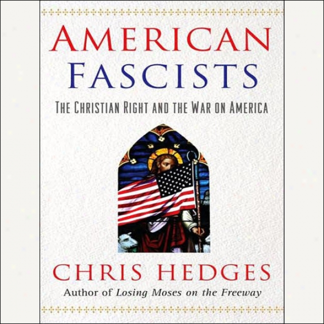 Amerrican Fascists: The Christian Right And The War On America (unabridged)