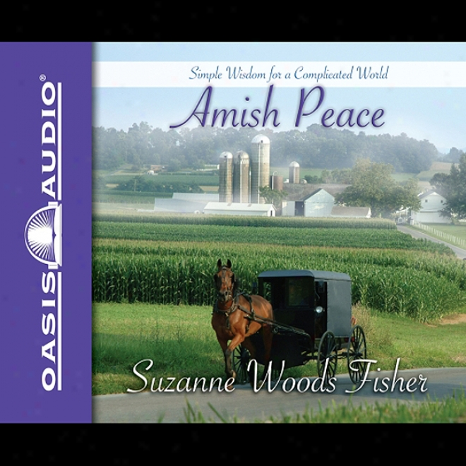 Amish Peace: Simple Wisdom For A Complicated World (unabridged)