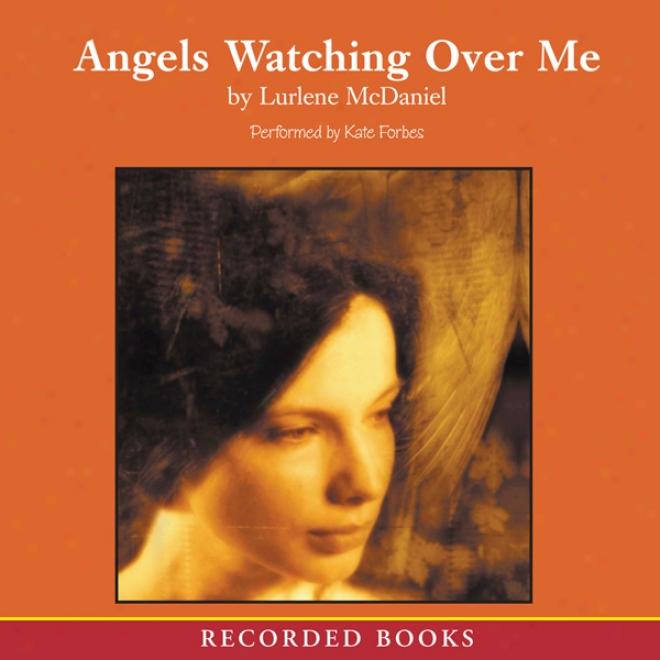 Angels Watching Over Me (unabridged)