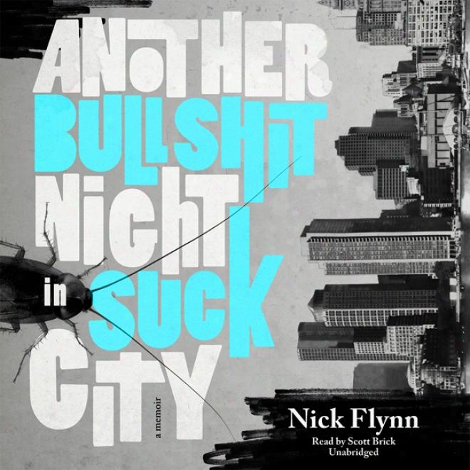 Another Bullshit Night In Suck City: A Memoir (unabridged)