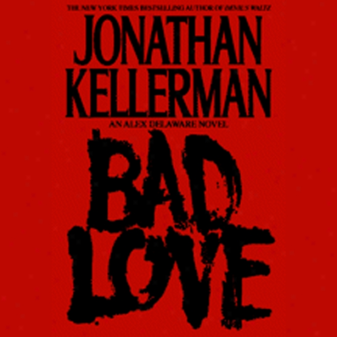 Bad Love (unabridged)