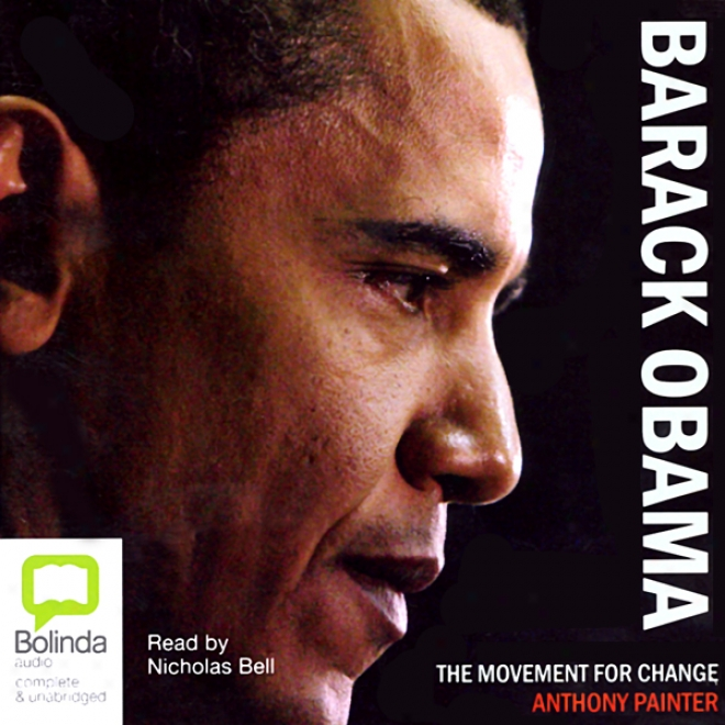 Barack Obama: The Movement For Change (unabridged)