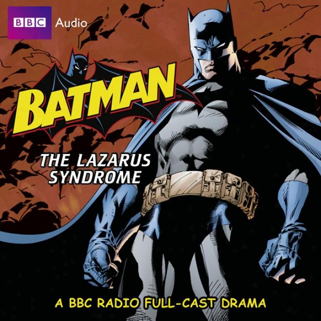 Batman: The Lazarus Syndrome