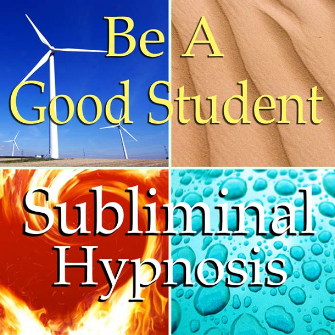 Be A Good Student Subliminal Affirmations: Learn Quicker, Life Organization, Solfeggio Tones, Binaural Beats, Self Help Meditation
