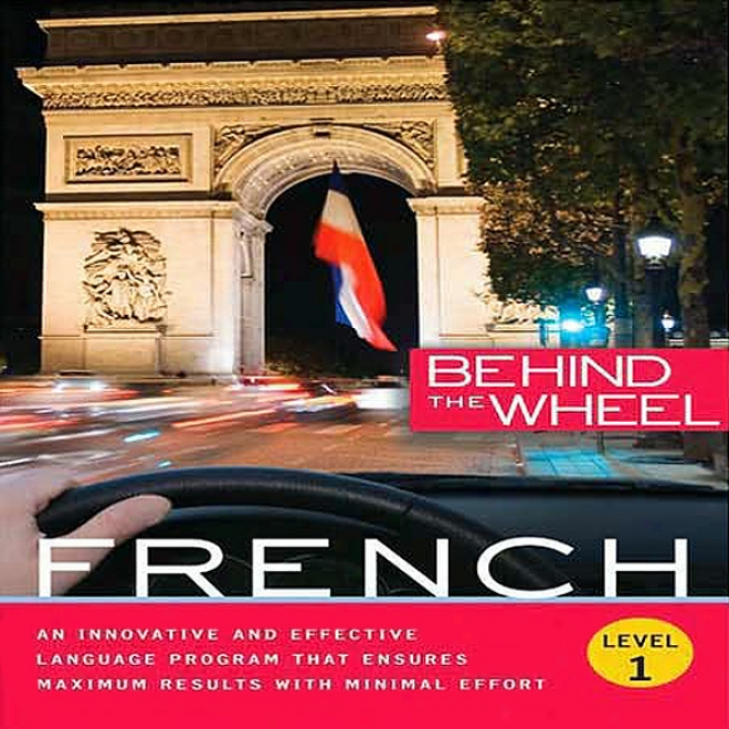 Behind The Wheel: French 1 (unabridged)
